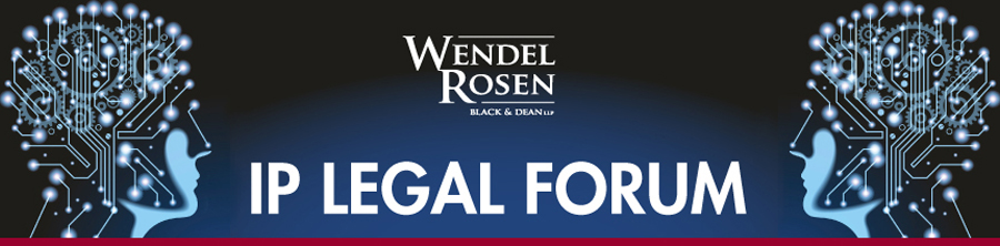 IP Legal Forum | Wendel Rosen Business & Legal Updates